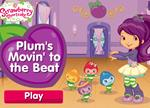 Strawberry Shortcake Games : Plum's Movin' to the beat